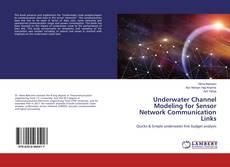 Bookcover of Underwater Channel Modeling for Sensor Network Communication Links