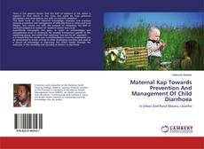 Copertina di Maternal Kap Towards Prevention And Management Of Child Diarrhoea