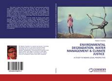 Bookcover of ENVIRONMENTAL DEGRADATION, WATER MANAGEMENT & CLIMATE JUSTICE