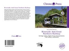 Couverture de Riverside And Great Northern Railway