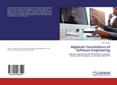 Bookcover of Algebraic Foundations of Software Engineering