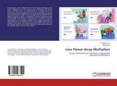 Copertina di Low Power Array Multipliers
