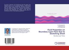 Copertina di Fluid Properties on Boundary Layer Flow Due to Stretching Sheet