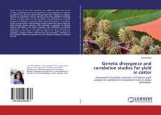 Portada del libro de Genetic divergence and correlation studies for yield in castor