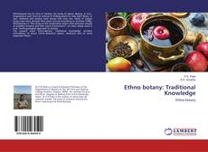 Bookcover of Ethno botany: Traditional Knowledge