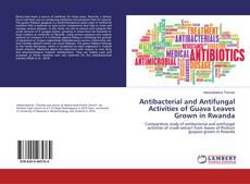 Capa do livro de Antibacterial and Antifungal Activities of Guava Leaves Grown in Rwanda