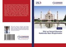 Dini ve Sosyal Konular Hakkında Bazı Araştırmalar kitap kapağı