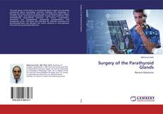 Bookcover of Surgery of the Parathyroid Glands
