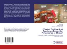 Effect of Feeding Ghee Residue on Production Performance of Chicken kitap kapağı