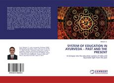 SYSTEM OF EDUCATION IN AYURVEDA – PAST AND THE PRESENT kitap kapağı