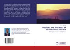 Bookcover of Problems and Prospects of Child Labours in India