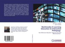 Bookcover of Multimedia E-Learning Education & Interactive Pedagogy