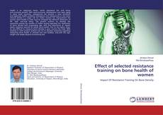 Bookcover of Effect of selected resistance training on bone health of women
