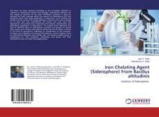 Iron Chelating Agent (Siderophore) From Bacillus altitudinis的封面