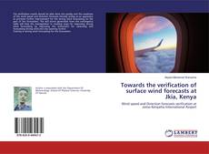 Bookcover of Towards the verification of surface wind forecasts at Jkia, Kenya
