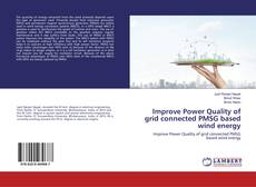 Bookcover of Improve Power Quality of grid connected PMSG based wind energy