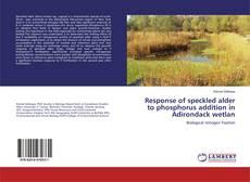 Bookcover of Response of speckled alder to phosphorus addition in Adirondack wetlan