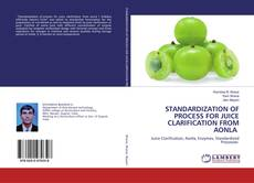 Bookcover of STANDARDIZATION OF PROCESS FOR JUICE CLARIFICATION FROM AONLA
