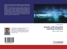 Bookcover of Graphs with Graceful Labeling Problems