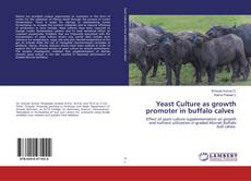 Bookcover of Yeast Culture as growth promoter in buffalo calves