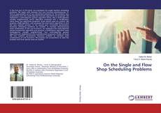 Bookcover of On the Single and Flow Shop Scheduling Problems