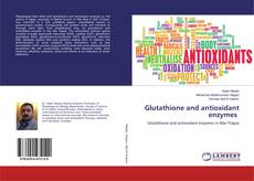 Bookcover of Glutathione and antioxidant enzymes