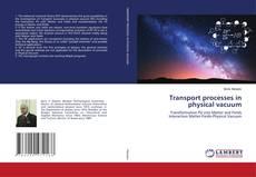Capa do livro de Transport processes in physical vacuum