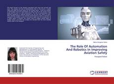 Copertina di The Role Of Automation And Robotics In Improving Aviation Safety