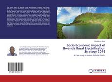 Bookcover of Socio Economic impact of Rwanda Rural Electrification Strategy 2016
