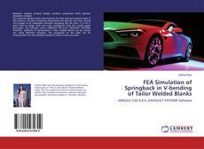 Couverture de FEA Simulation of Springback in V-bending of Tailor Welded Blanks