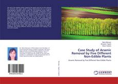 Case Study of Arsenic Removal by Five Different Non-Edible Plants kitap kapağı