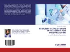 Buchcover von Formulation & Development of Rosuvastatin Fast Dissolving Tablets