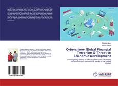 Bookcover of Cybercrime- Global Financial Terrorism & Threat to Economic Development