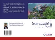 Bookcover of Tourism and tourist places in China and its impact on the world