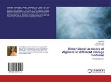 Bookcover of Dimensional accuracy of Alginate in different storage mediums