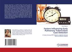 Bookcover of Factors Influencing Early Pulmonary Tuberculosis Case Detection