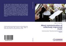 Couverture de About communication of collectively improvised music