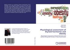 Copertina di Physiological assessment of thyroid hormones and obesity