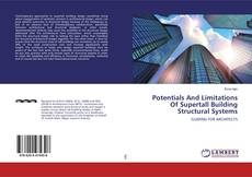 Обложка Potentials And Limitations Of Supertall Building Structural Systems
