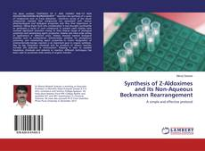 Copertina di Synthesis of Z-Aldoximes and its Non-Aqueous Beckmann Rearrangement