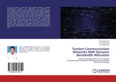 Обложка Tandem Communication Networks With Dynamic Bandwidth Allocation