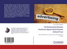 Bookcover of The Relationship Between Emotional Appeal Advertisement & Brand Trust