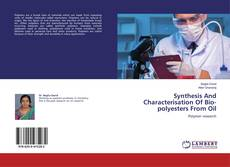 Bookcover of Synthesis And Characterisation Of Bio-polyesters From Oil