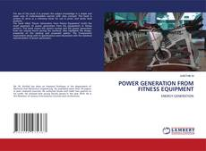 Bookcover of POWER GENERATION FROM FITNESS EQUIPMENT