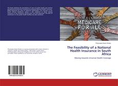 Bookcover of The Feasibility of a National Health Insurance in South Africa