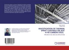 Portada del libro de INVESTIGATION OF THERMAL SPRAY COATINGS ON AISI-4140 CARBON STEEL