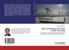 Portada del libro de Mass production of fresh water live feed