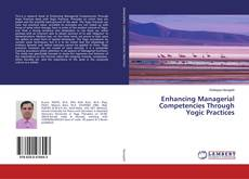Bookcover of Enhancing Managerial Competencies Through Yogic Practices