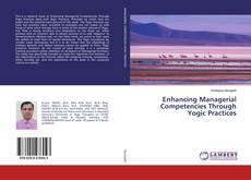 Enhancing Managerial Competencies Through Yogic Practices kitap kapağı