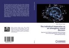 Bookcover of The individual imperative as an emergency moral decision